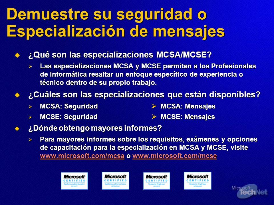 Demuestre su seguridad o Especialización de mensajes ¿Qué son las especializaciones MCSA/MCSE? ¿Qué son las especializaciones MCSA/MCSE? Las especiali
