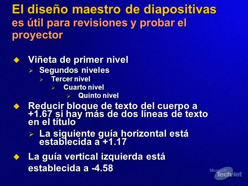 El diseño maestro de diapositivas es útil para revisiones y probar el proyector Viñeta de primer nivel Viñeta de primer nivel Segundos niveles Segundo