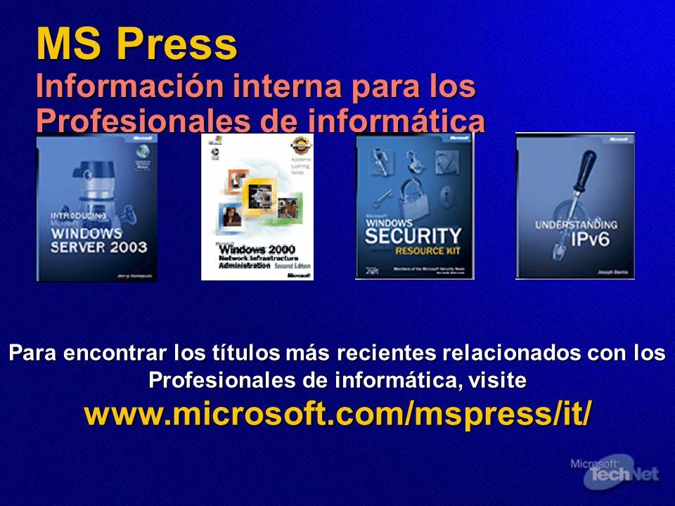 MS Press Información interna para los Profesionales de informática Para encontrar los títulos más recientes relacionados con los Profesionales de info