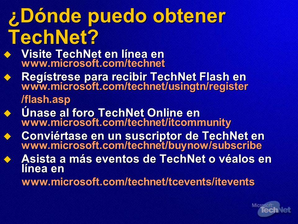 ¿Dónde puedo obtener TechNet? Visite TechNet en línea en www.microsoft.com/technet Visite TechNet en línea en www.microsoft.com/technet Regístrese par