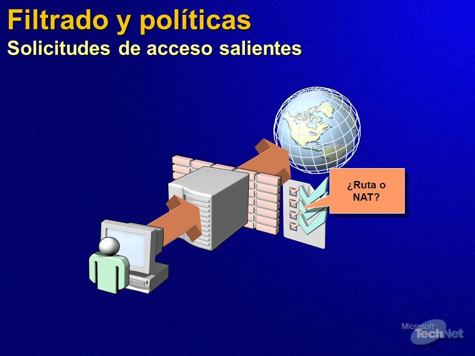Filtrado y políticas Solicitudes de acceso salientes ¿Ruta o NAT