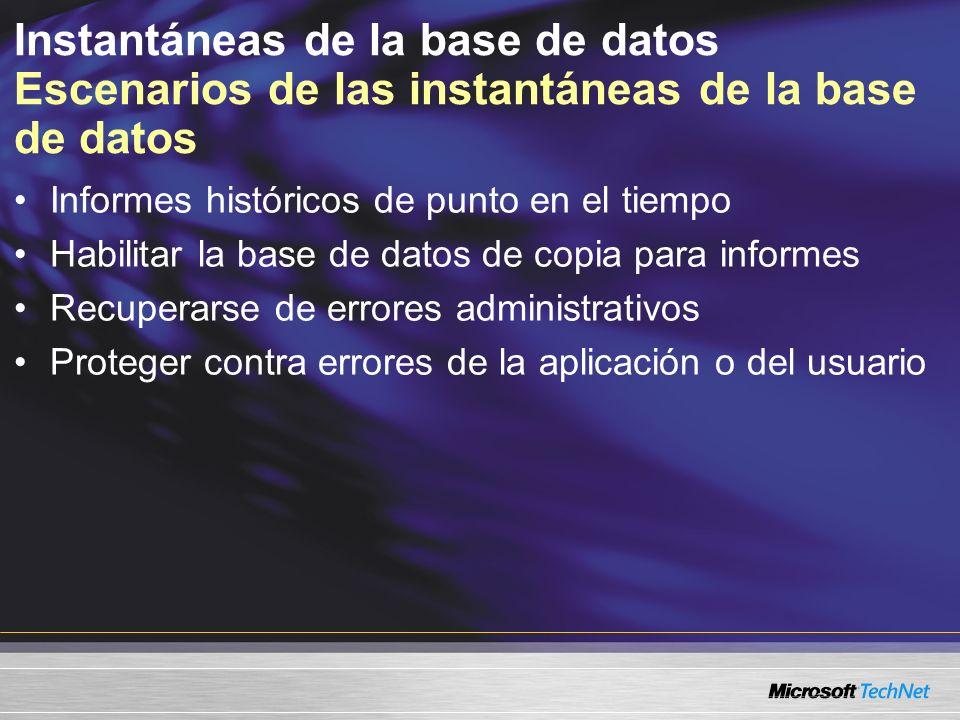 Instantáneas de la base de datos Escenarios de las instantáneas de la base de datos Informes históricos de punto en el tiempo Habilitar la base de datos de copia para informes Recuperarse de errores administrativos Proteger contra errores de la aplicación o del usuario