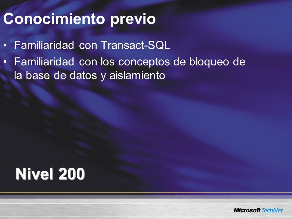 Conocimiento previo Nivel 200 Familiaridad con Transact-SQL Familiaridad con los conceptos de bloqueo de la base de datos y aislamiento