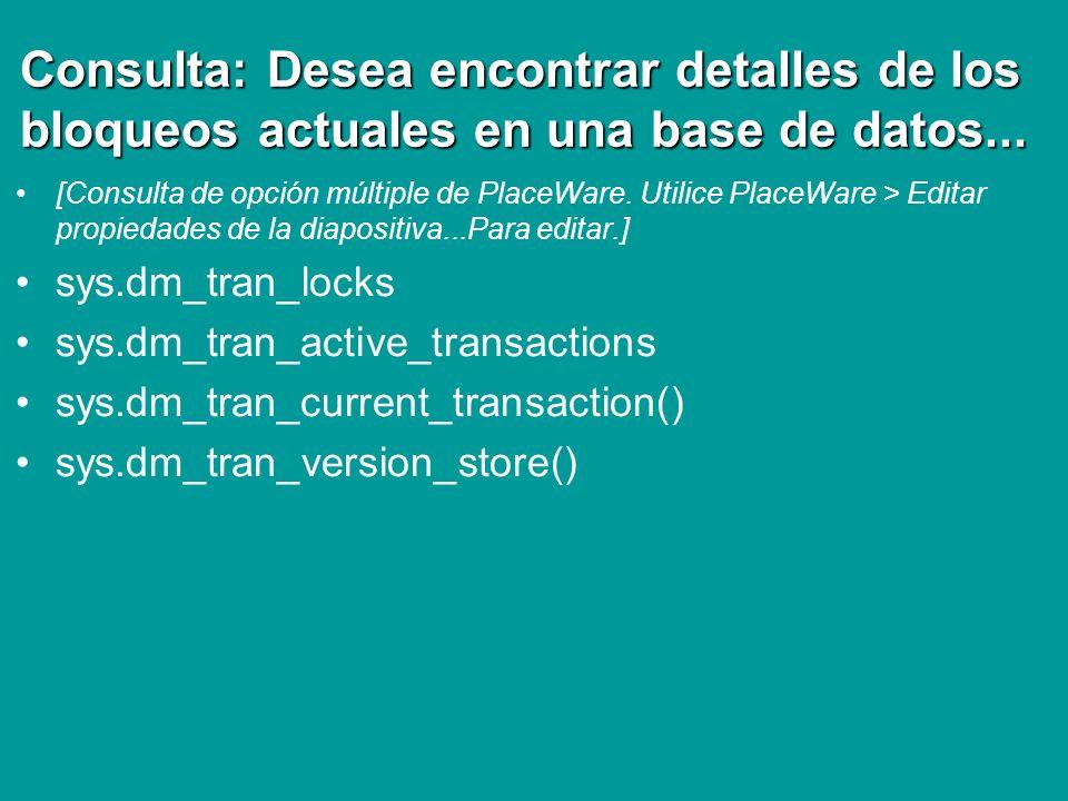 Consulta: Desea encontrar detalles de los bloqueos actuales en una base de datos...