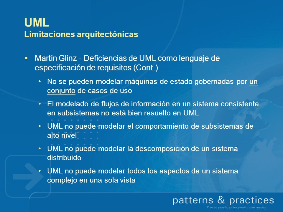 UML Limitaciones arquitectónicas Martin Glinz - Deficiencias de UML como lenguaje de especificación de requisitos (Cont.) No se pueden modelar máquina