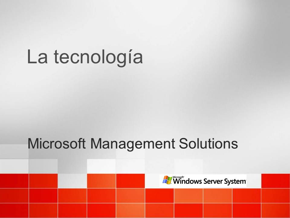 La tecnología Microsoft Management Solutions