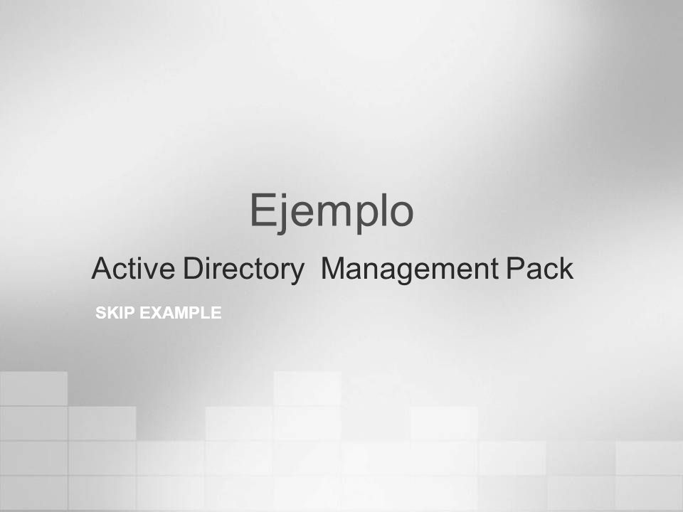 Ejemplo Active Directory Management Pack SKIP EXAMPLE