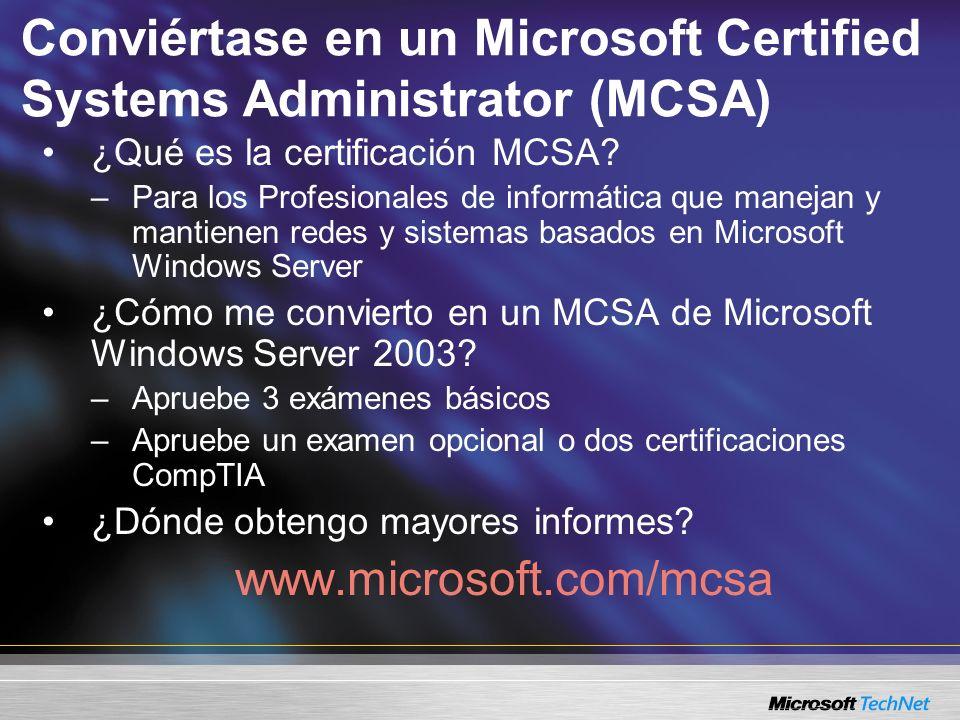 Conviértase en un Microsoft Certified Systems Administrator (MCSA) ¿Qué es la certificación MCSA? –Para los Profesionales de informática que manejan y