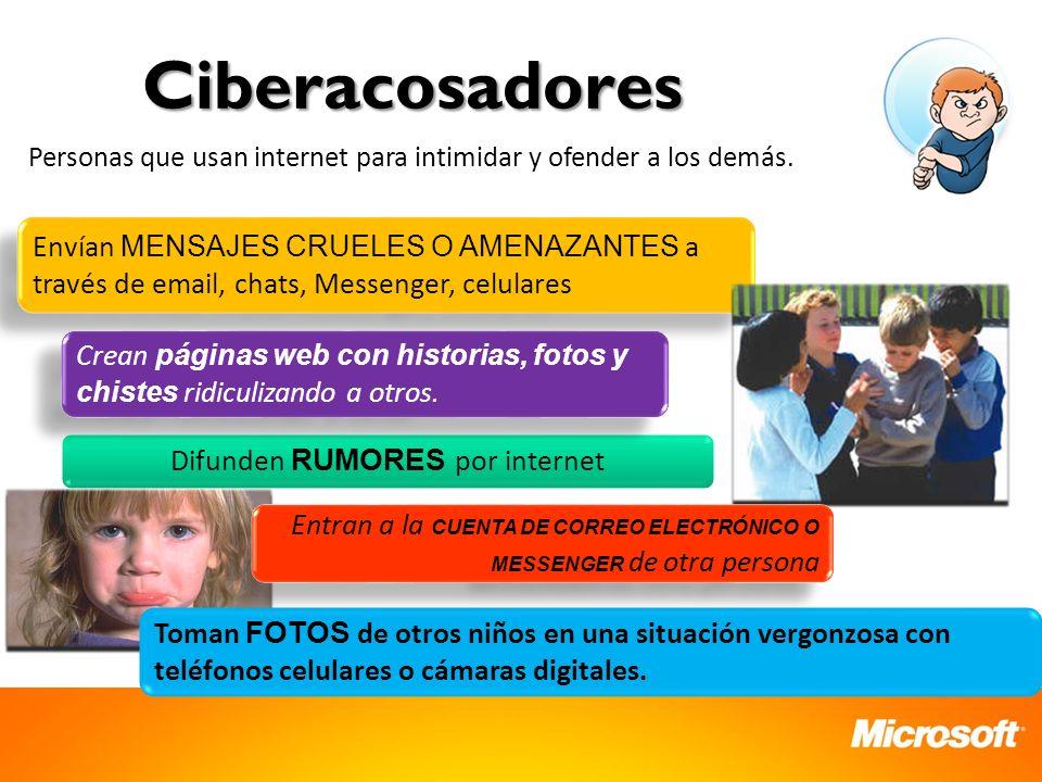 Ciberacosadores Envían MENSAJES CRUELES O AMENAZANTES a través de email, chats, Messenger, celulares Toman FOTOS de otros niños en una situación vergo
