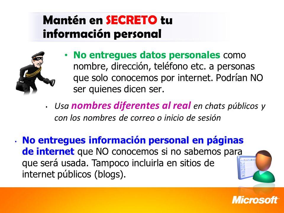 No entregues datos personales como nombre, dirección, teléfono etc. a personas que solo conocemos por internet. Podrían NO ser quienes dicen ser. Mant
