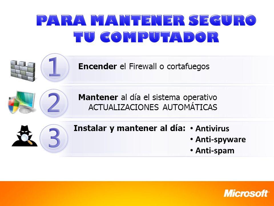 Encender el Firewall o cortafuegos Mantener al día el sistema operativo ACTUALIZACIONES AUTOMÁTICAS Instalar y mantener al día: Antivirus Anti-spyware