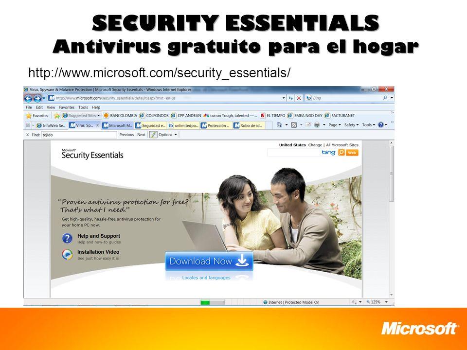 SECURITY ESSENTIALS Antivirus gratuito para el hogar http://www.microsoft.com/security_essentials/