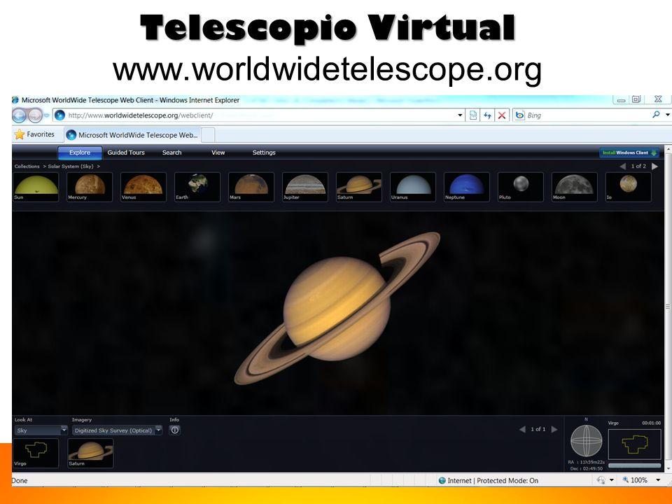 Telescopio Virtual Telescopio Virtual www.worldwidetelescope.org