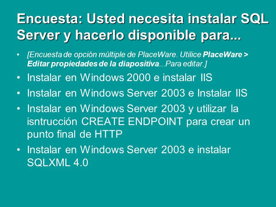 Encuesta: Usted necesita instalar SQL Server y hacerlo disponible para... [Encuesta de opción múltiple de PlaceWare. Utilice PlaceWare > Editar propie