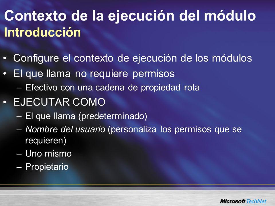 Contexto de la ejecución del módulo Introducción Configure el contexto de ejecución de los módulos El que llama no requiere permisos –Efectivo con una