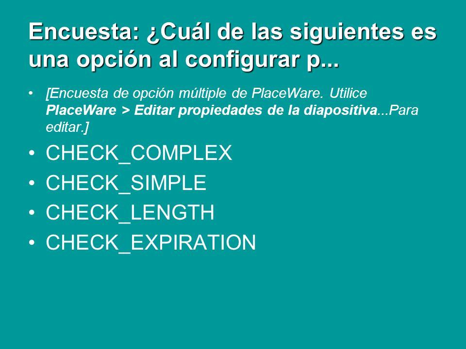 Encuesta: ¿Cuál de las siguientes es una opción al configurar p... [Encuesta de opción múltiple de PlaceWare. Utilice PlaceWare > Editar propiedades d