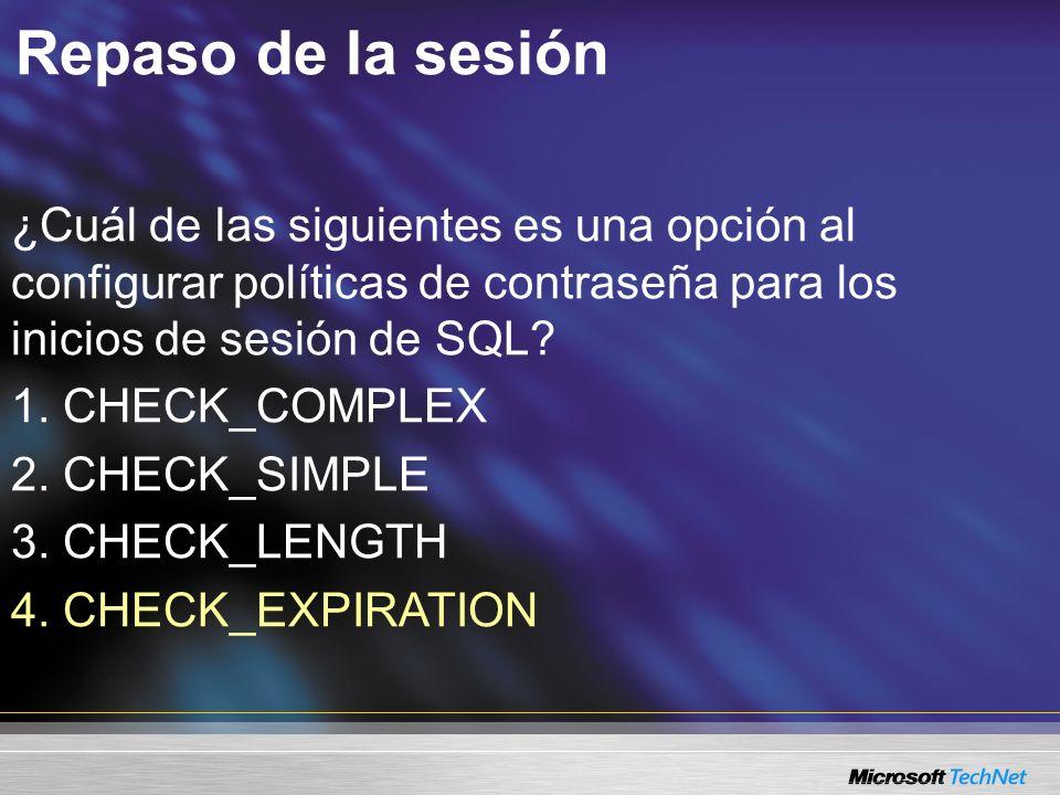 ¿Cuál de las siguientes es una opción al configurar políticas de contraseña para los inicios de sesión de SQL? 1. 1.CHECK_COMPLEX 2. 2.CHECK_SIMPLE 3.