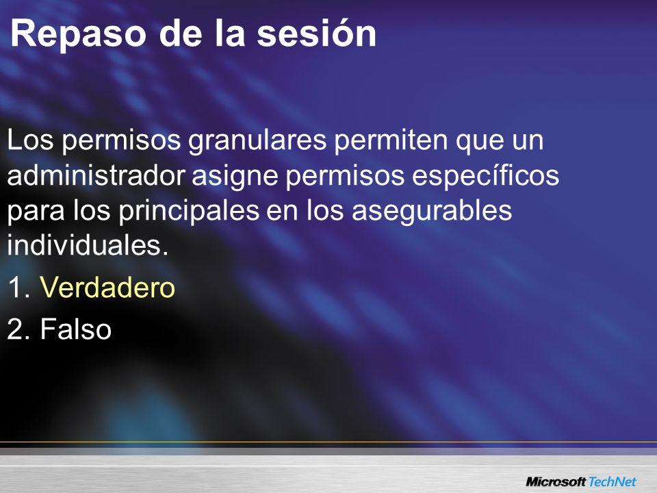 Los permisos granulares permiten que un administrador asigne permisos específicos para los principales en los asegurables individuales. 1. 1. Verdader