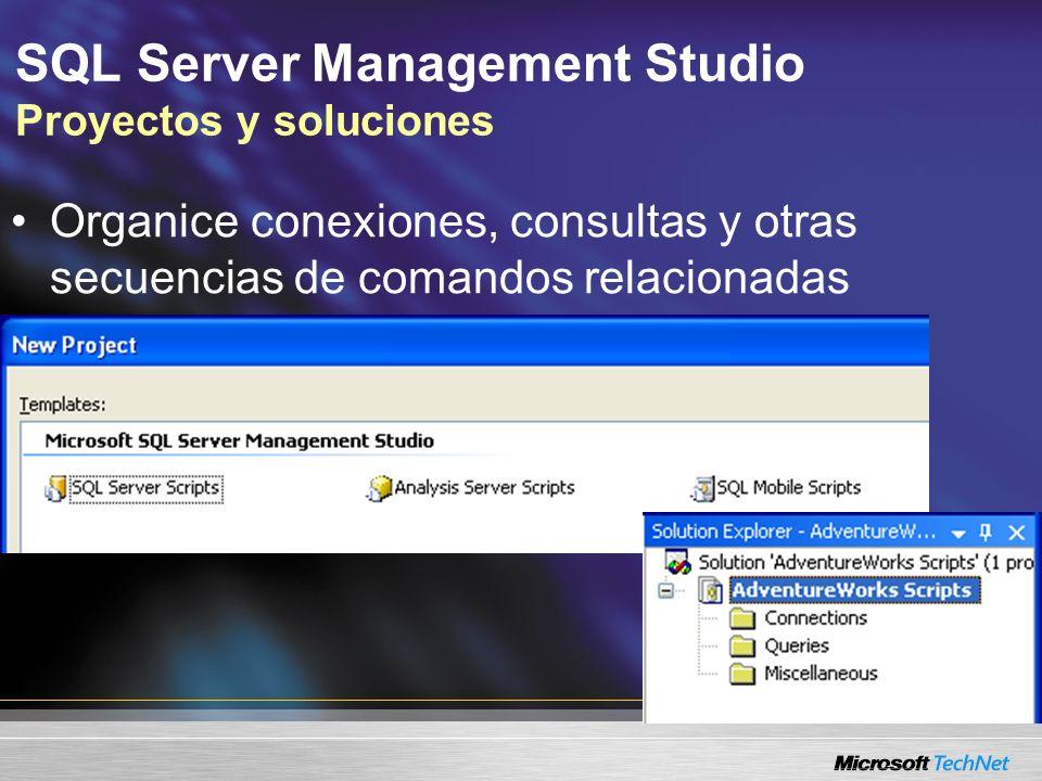 SQL Server Management Studio Proyectos y soluciones Organice conexiones, consultas y otras secuencias de comandos relacionadas