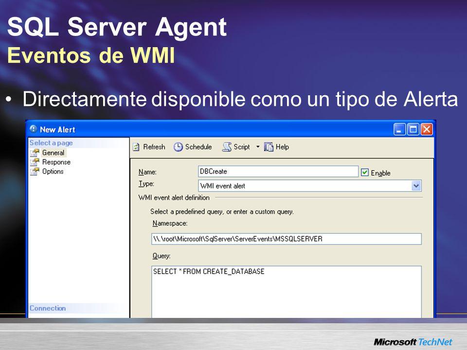 SQL Server Agent Eventos de WMI Directamente disponible como un tipo de Alerta