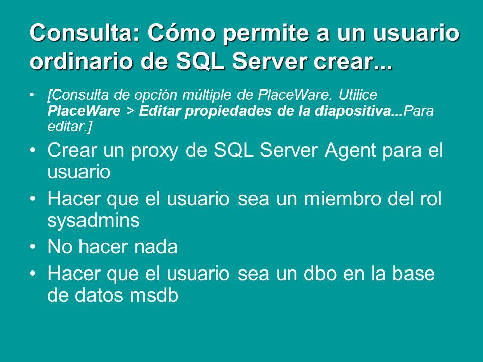 Consulta: Cómo permite a un usuario ordinario de SQL Server crear...