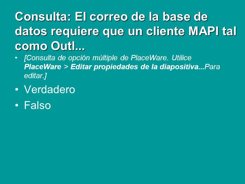 Consulta: El correo de la base de datos requiere que un cliente MAPI tal como Outl...