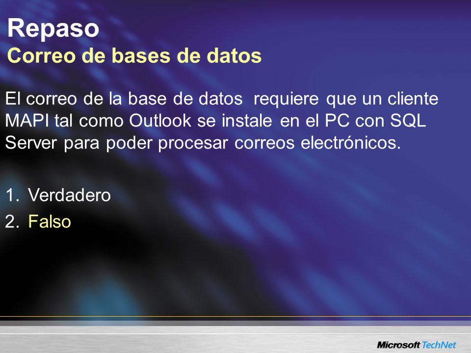 Repaso Correo de bases de datos El correo de la base de datos requiere que un cliente MAPI tal como Outlook se instale en el PC con SQL Server para poder procesar correos electrónicos.