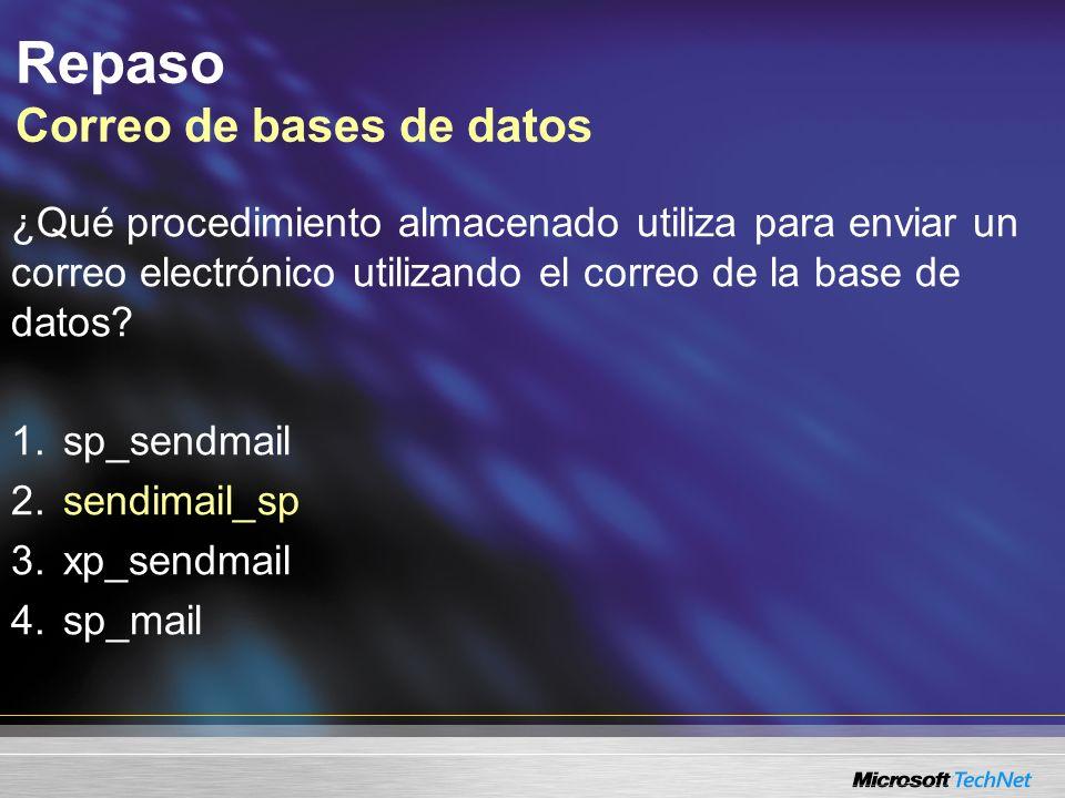 Repaso Correo de bases de datos ¿Qué procedimiento almacenado utiliza para enviar un correo electrónico utilizando el correo de la base de datos.