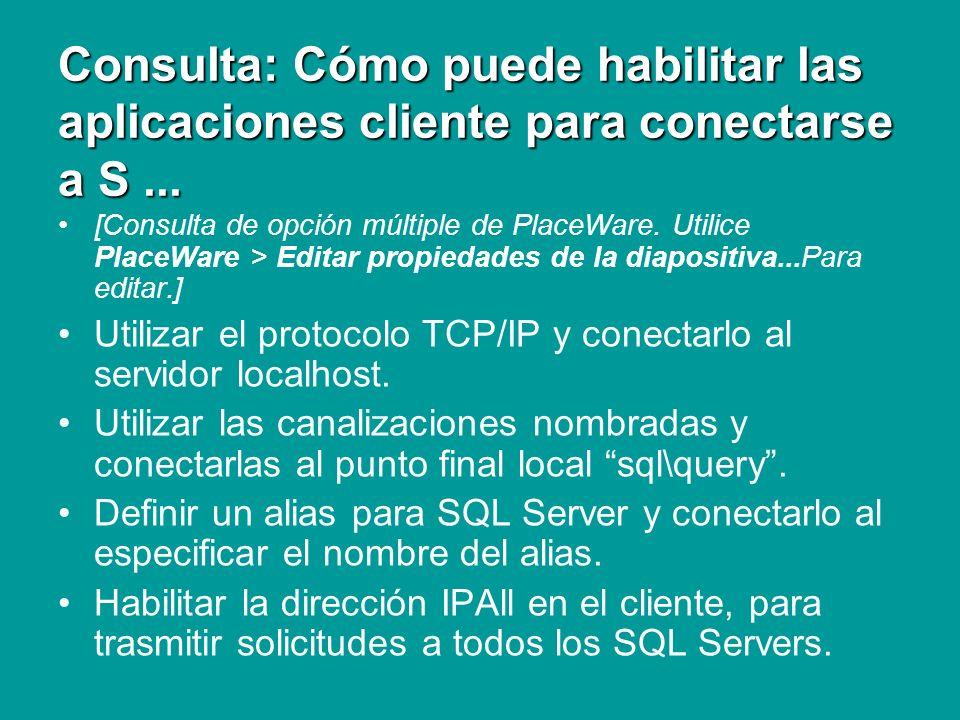 Consulta: Cómo puede habilitar las aplicaciones cliente para conectarse a S...