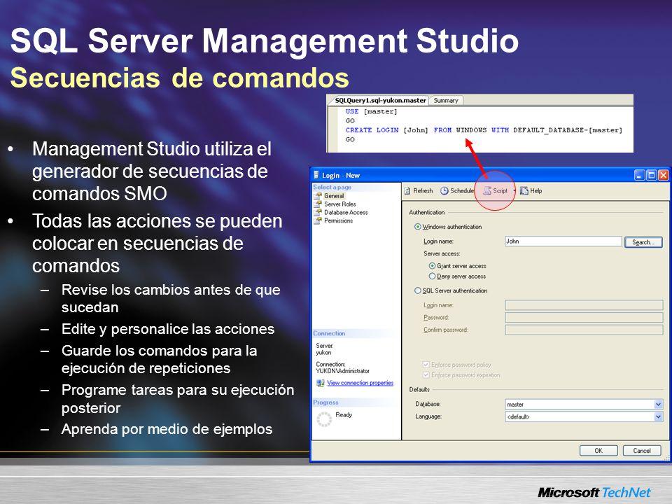 SQL Server Management Studio Secuencias de comandos Management Studio utiliza el generador de secuencias de comandos SMO Todas las acciones se pueden colocar en secuencias de comandos –Revise los cambios antes de que sucedan –Edite y personalice las acciones –Guarde los comandos para la ejecución de repeticiones –Programe tareas para su ejecución posterior –Aprenda por medio de ejemplos