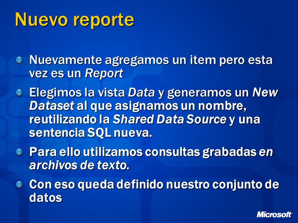 Nuevo reporte Nuevamente agregamos un item pero esta vez es un Report Elegimos la vista Data y generamos un New Dataset al que asignamos un nombre, re