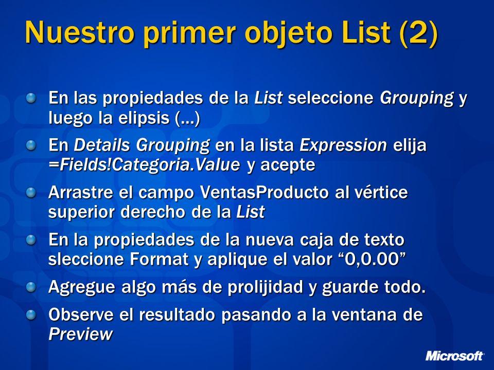 Nuestro primer objeto List (2) En las propiedades de la List seleccione Grouping y luego la elipsis (…) En Details Grouping en la lista Expression eli