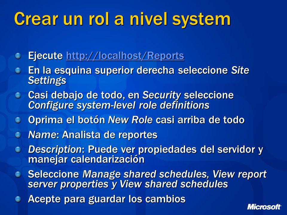 Crear un rol a nivel system Ejecute http://localhost/Reports http://localhost/Reports En la esquina superior derecha seleccione Site Settings Casi deb