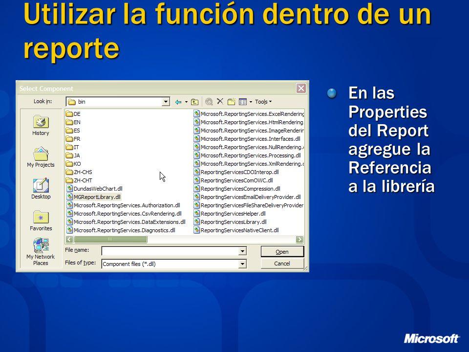 Utilizar la función dentro de un reporte En las Properties del Report agregue la Referencia a la librería