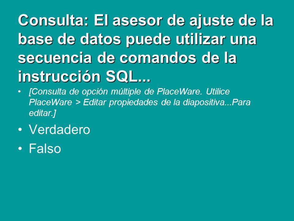 Consulta: El asesor de ajuste de la base de datos puede utilizar una secuencia de comandos de la instrucción SQL...