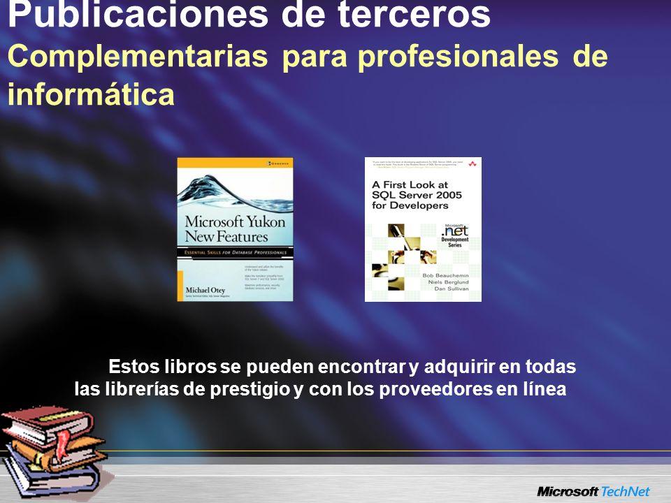 Publicaciones de terceros Complementarias para profesionales de informática Estos libros se pueden encontrar y adquirir en todas las librerías de prestigio y con los proveedores en línea