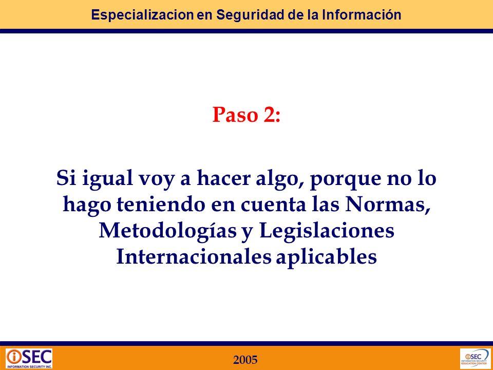 Especializacion en Seguridad de la Información 2005 También hemos visto que debemos tener en cuenta que se puede LOGRAR mucho para que los RIESGOS nos