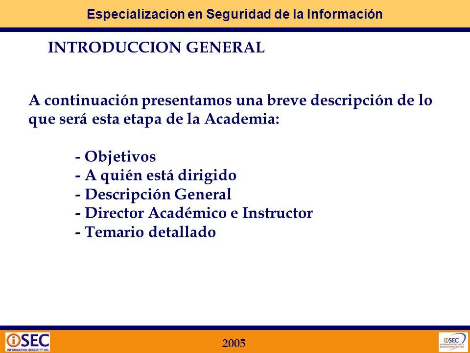 Especializacion en Seguridad de la Información 2005 3 CLASIFICACIÓN Y CONTROL DE ACTIVOS Qué busca la Norma ISO 17799 en este Dominio.