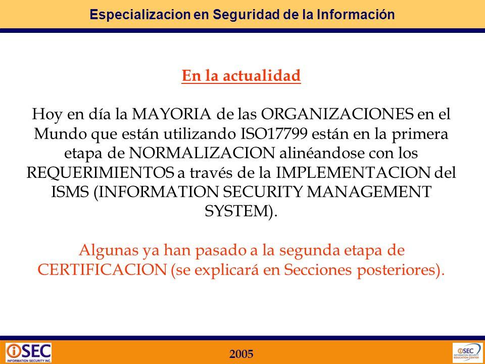 Especializacion en Seguridad de la Información 2005 Teniendo en cuenta que la PARTE 2 (mayormente utilizada para la CERTIFICACION) aún no fue publicad
