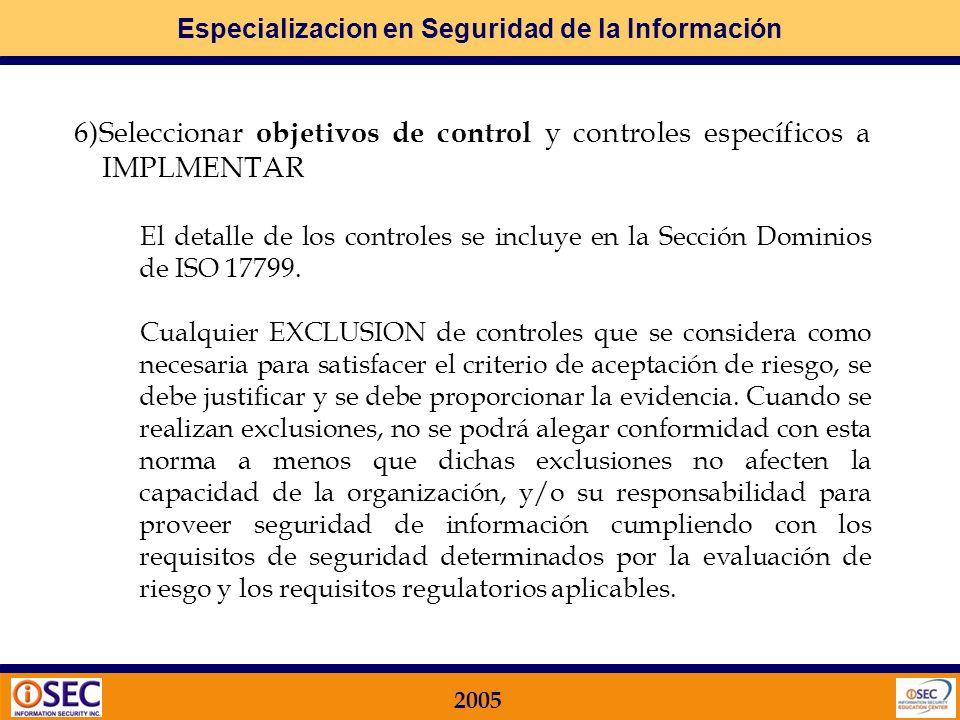 Especializacion en Seguridad de la Información 2005 3)Definir una METODOLOGIA para la CLASIFICACION de los RIESGOS 4)Identificar y Valorar los riesgos