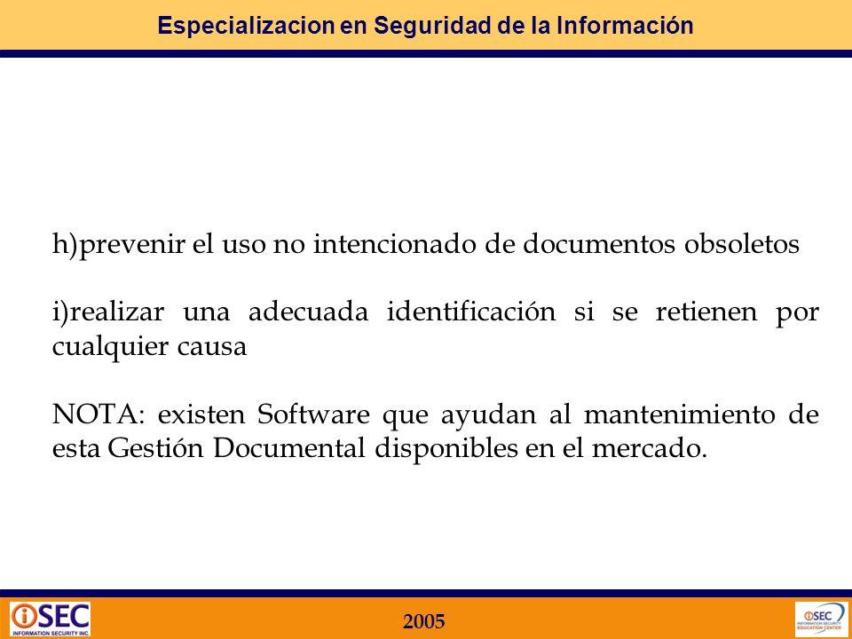 Especializacion en Seguridad de la Información 2005 d)asegurarse de que las versiones más recientes de los documentos pertinentes están disponibles en