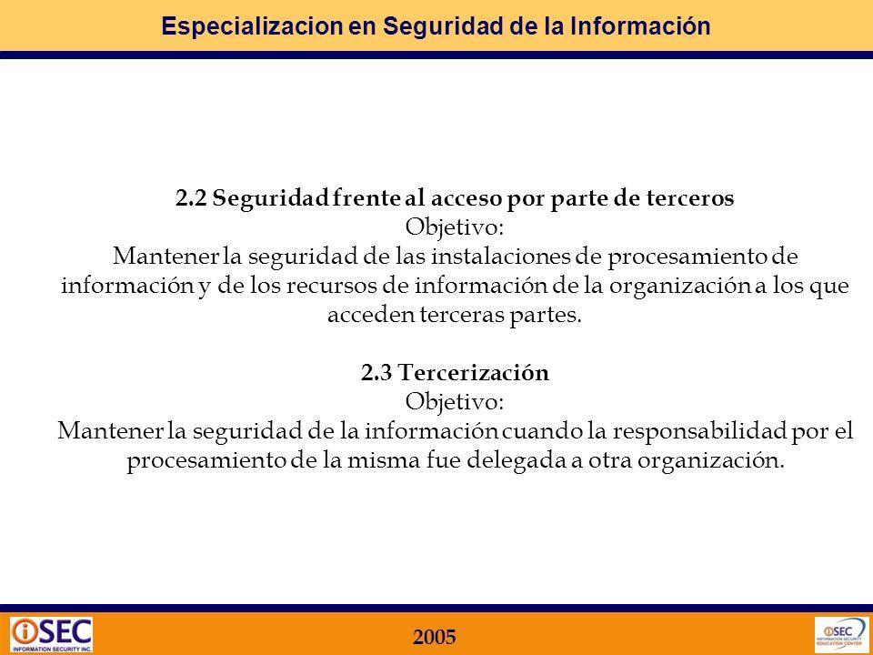 Especializacion en Seguridad de la Información 2005 DOMINIO 2 ORGANIZACIÓN DE LA SEGURIDAD Qué busca la Norma ISO 17799 en este Dominio? 2.1 Infraestr