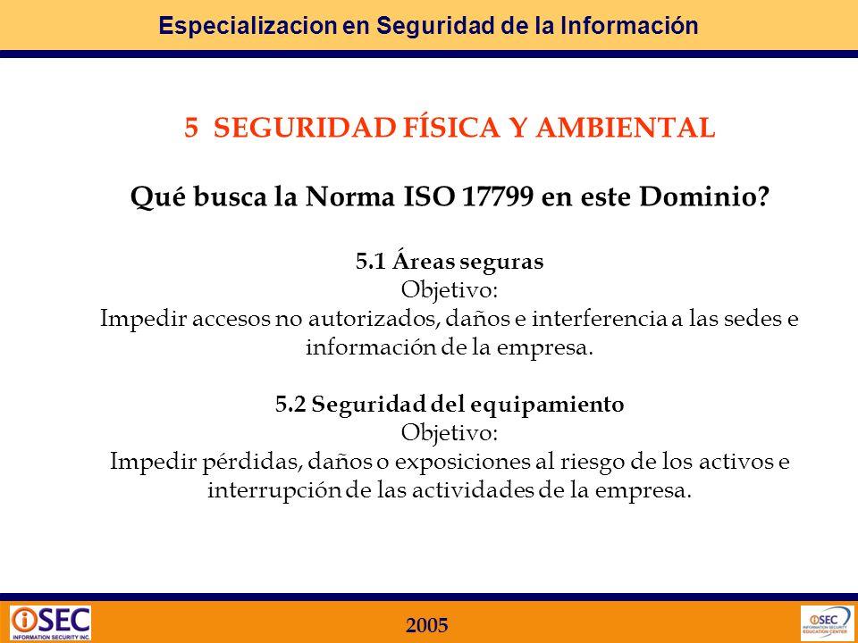 Especializacion en Seguridad de la Información 2005 4.3 Respuesta a incidentes y anomalías en materia de seguridad Objetivo: Minimizar el daño produci