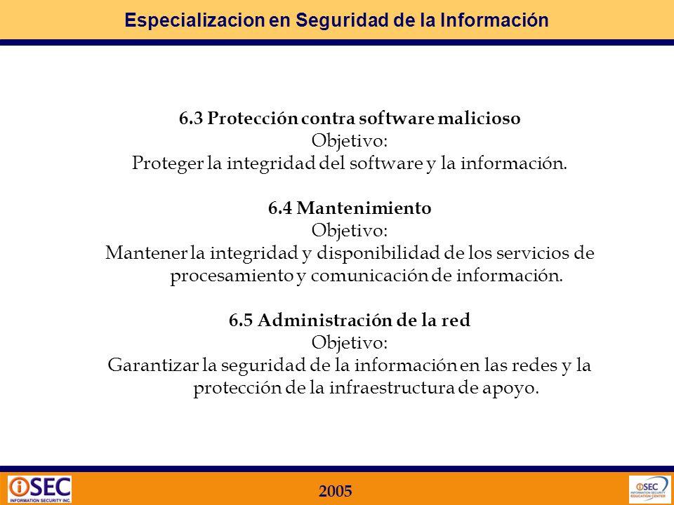 Especializacion en Seguridad de la Información 2005 6GESTIÓN DE COMUNICACIONES Y OPERACIONES Qué busca la Norma ISO 17799 en este Dominio? 6.1 Procedi