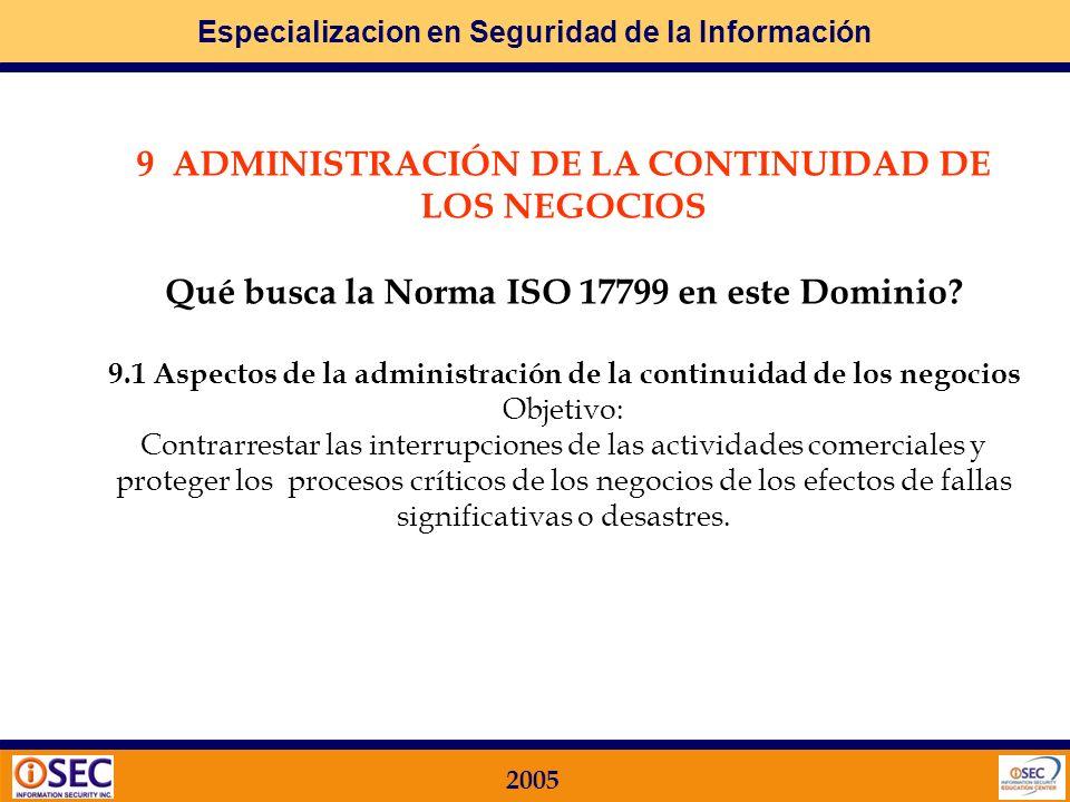 Especializacion en Seguridad de la Información 2005 8.3 Controles criptográficos Objetivo: Proteger la confidencialidad, autenticidad o integridad de