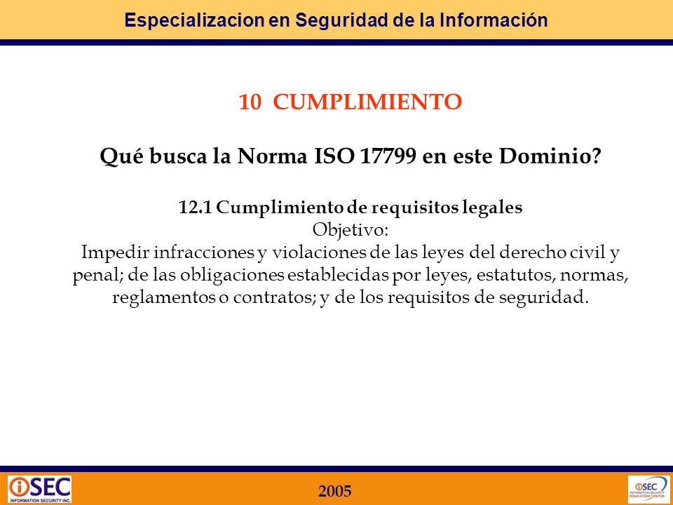 Especializacion en Seguridad de la Información 2005 9 ADMINISTRACIÓN DE LA CONTINUIDAD DE LOS NEGOCIOS Qué busca la Norma ISO 17799 en este Dominio? 9