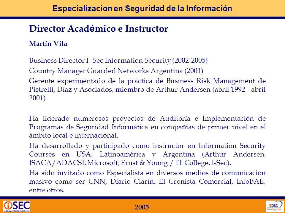 Especializacion en Seguridad de la Información 2005 12.2 Revisiones de la política de seguridad y la compatibilidad técnica Objetivo: Garantizar la compatibilidad de los sistemas con las políticas y estándares (normas) de seguridad de la organización.