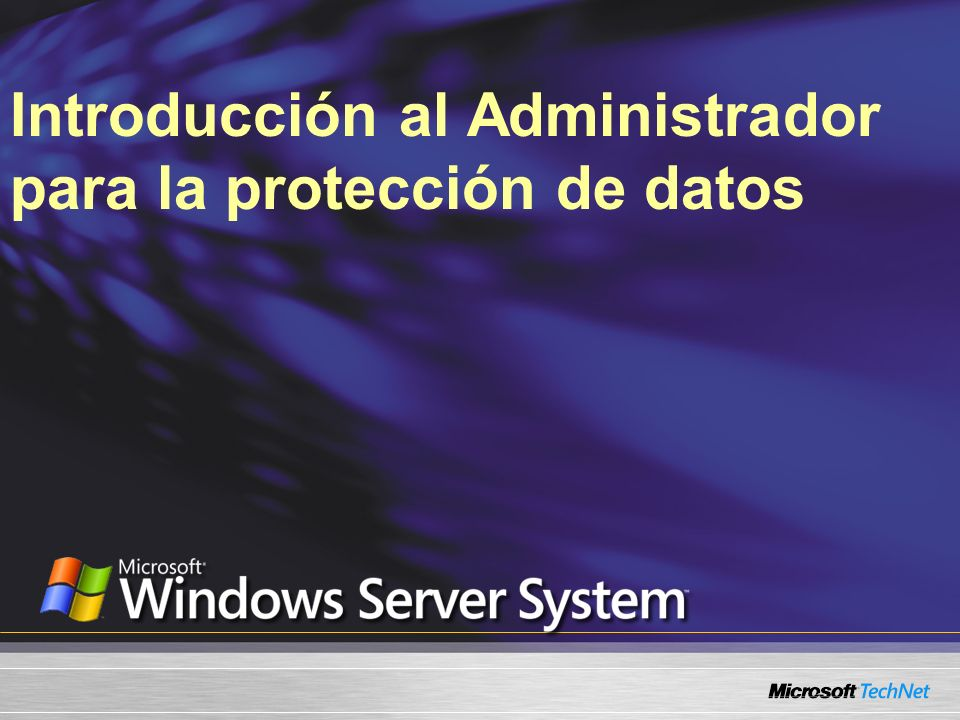 Introducción al Administrador para la protección de datos