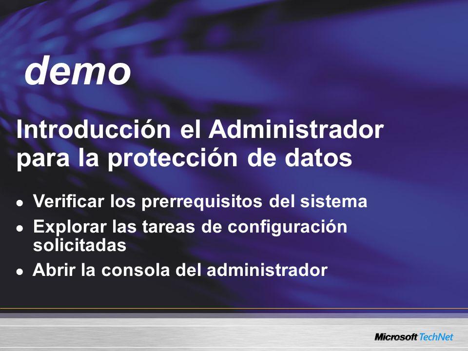 Demo Introducción el Administrador para la protección de datos Verificar los prerrequisitos del sistema Explorar las tareas de configuración solicitadas Abrir la consola del administrador demo
