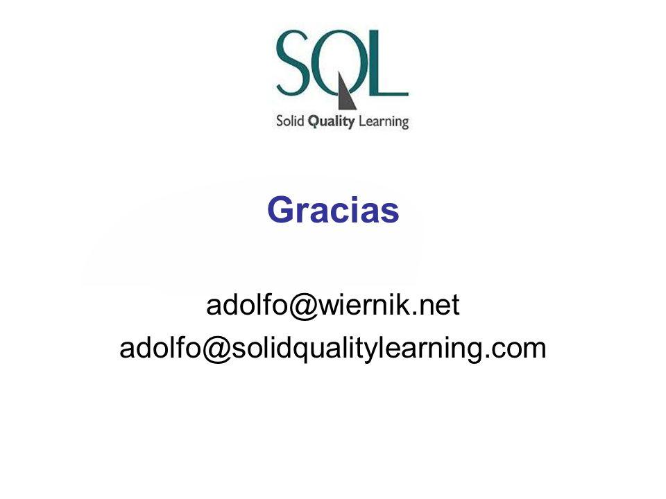 Gracias adolfo@wiernik.net adolfo@solidqualitylearning.com